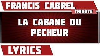 La cabane du pêcheur - Francis Cabrel - paroles