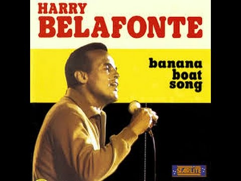 Harry Belafonte~Banana Boat Song~Lyrics