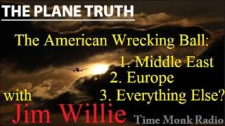 Jim Willie ~ The American Wrecking Ball:...  ~ The Plane Truth ~  PTS3146