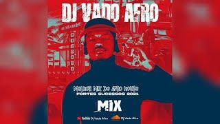 DJ VADO AFRO - MELHOR MIX DE AFRO HOUSE 2021 - FORTES SUCESSOS  2021