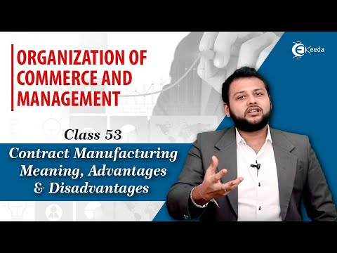 Contract Manufacturing - Meaning and Advantages & Disadvantages - International Trade