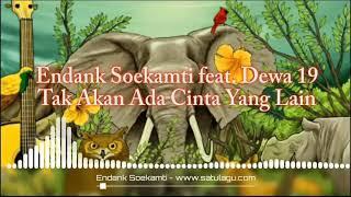 Endank Soekamti feat. Dewa 19 - Tak Akan Ada Cinta Yang Lain (Lirik)