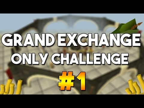[OSRS] Grand Exchange Only Challenge #1 -  Money Making , Skilling and Flipping with the GE Only!