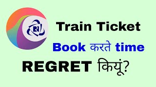 REGRET kiyun Aata hai tickets book karte time by TECH AG
