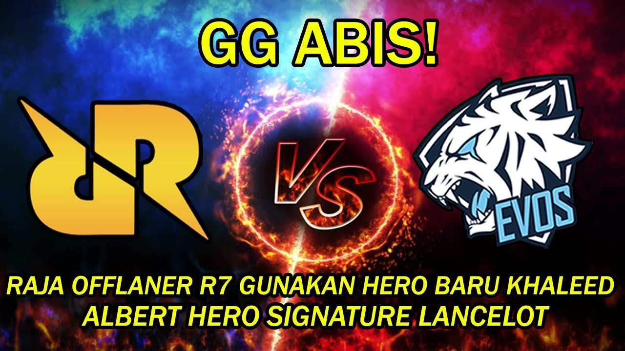 RRQ VS EVOS SG! RAJA OFFLANER R7 GUNAKAN HERO BARU KHALEED, ALBERT HERO SIGNATURE LANCELOT! GG ABIS