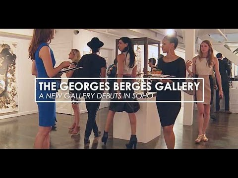 The Georges Bergès Gallery - A New Gallery Debuts in Soho