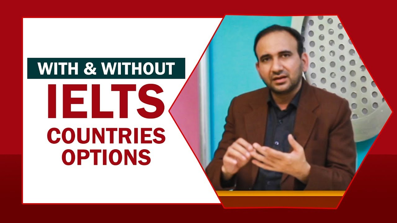 With & Without IELTS Countries Options 2018