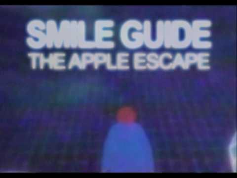 SMILE GUIDE: THE APPLE ESCAPE