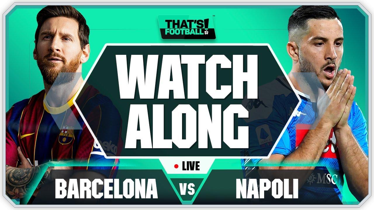 BARCELONA vs NAPOLI With Mark Goldbridge LIVE