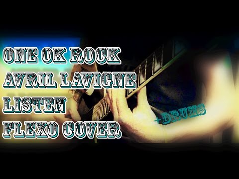 ONE OK ROCK - Listen feat Avril Lavigne (Cover By FlexO)