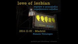 Love Of Lesbian - Espejos&Espejismos - concierto completo Madrid - 2014-11-07