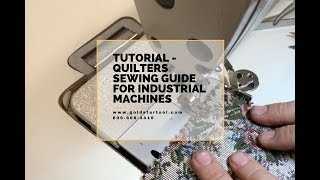 Tutorial - Quilters Sewing Guide For Industrial Machines - GoldStarTool.com - 800-868-4419