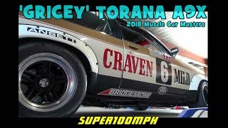 'GRICEY' TORANA A9X 2018 Muscle Car Masters