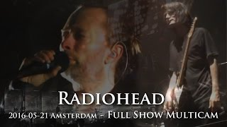 Radiohead - 2016-05-21 - [Full Show Video] - Amsterdam - [Multicam/HQ-Taper-Audio] - Night 2(Radiohead - May 21, 2016 - Amsterdam - Heineken Music Hall - Night 2 - [Full Show] - [Multicam/HQ-TaperAudio] 00:00:15 Burn the Witch 00:04:17 ..., 2016-07-13T13:18:07.000Z)