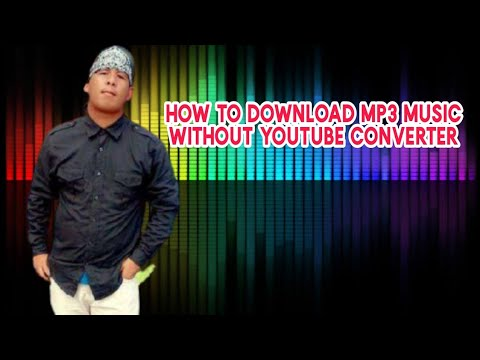 HOW TO DOWNLOAD MP3 MUSIC WITHOUT YOUTUBE CONVERTER