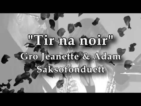 Tir na noir - Gro Jeanette & Adam Saksofonduett