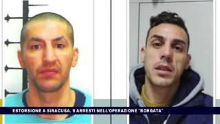 ESTORSIONE A SIRACUSA, 9 ARRESTI NELL'OPERAZIONE ''BORGATA''