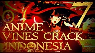 #7 ANIME VINES CRACK INDONESIA