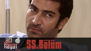 Acı Hayat 55.Bölüm Tek Part İzle (HD)