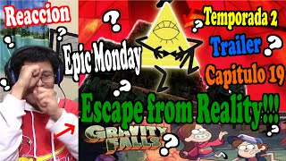 Gravity Falls – EPISODIO 19 TEMPORADA 2 EPIC MONDAY | Escape from Reality - Otro Promo Mas!!!!!