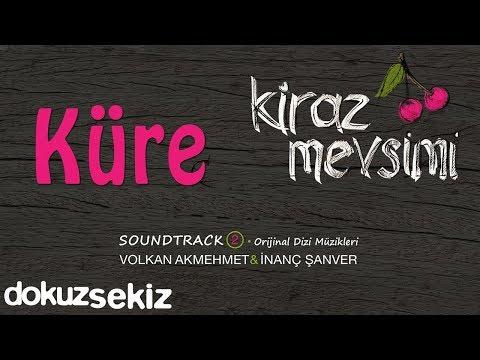 Küre - Volkan Akmehmet (Kiraz Mevsimi Soundtrack 2)