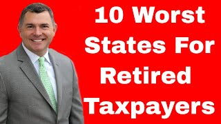 """10 Worst States For Retired Taxpayers (""""Worst Video Ever"""")"""