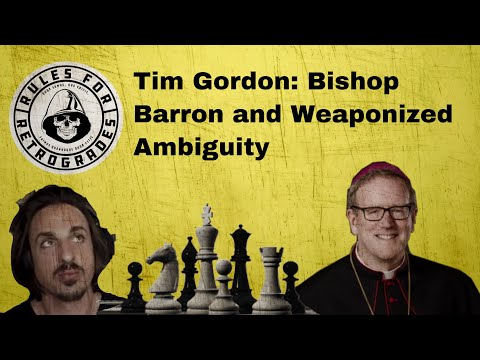 Tim Gordon: Bishop Barron and Weaponized Ambiguity