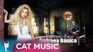 Andreea Banica feat. What&#39s UP - In lipsa ta (Official Single)