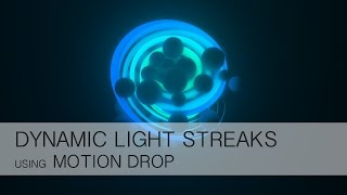 Cinema 4D+AE Tutorial - Dynamic Light Streaks with Motion Drop