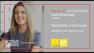 Next Phase Workplace | Nikki Greenberg, Founder, Real Estate of the Future