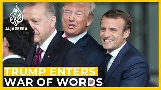 Analysis: Trump enters war of words between Macron, Erdogan