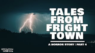 Tales From Fright Town (Part 4)   A Horror Story   Scary Stories
