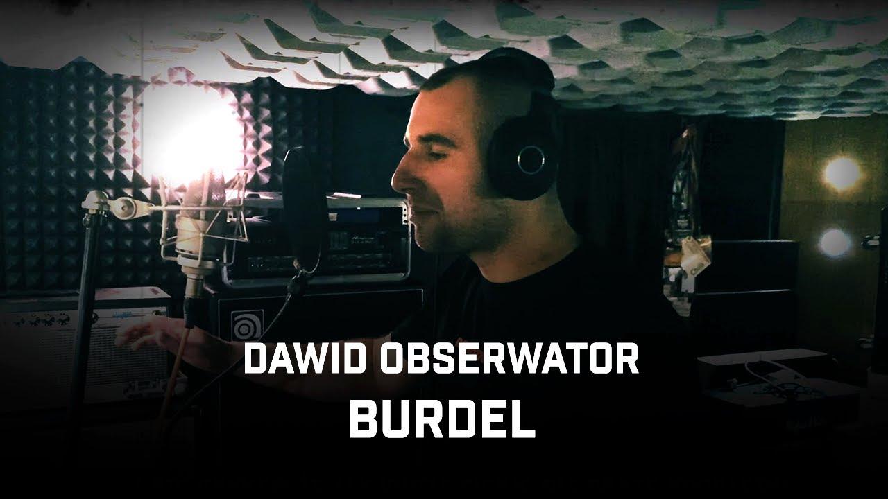 Dawid Obserwator - Burdel