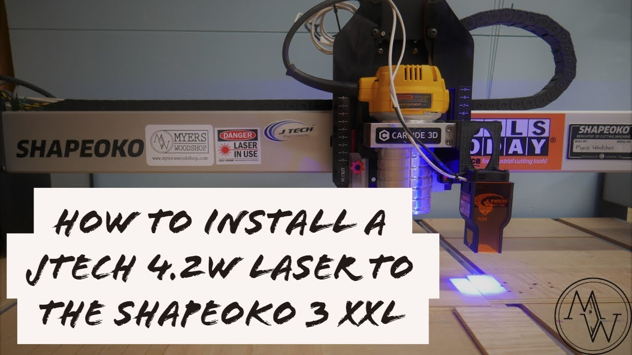 J Tech Laser Installation On Shapeoko 3 XXL and Inventables X-Carve