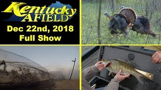 December 22nd, 2018 Full Show - Spring Turkey, Catching Ducks …