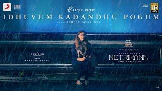 Netrikann - Idhuvum Kadandhu Pogum Reprise Lyric | Nayanthara | Vignesh Shivan | MilindRau, Girishh