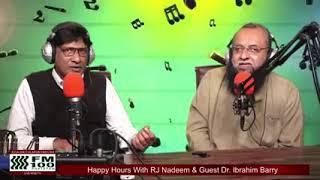 FM100 PAKISTAN Happy Hours With RJ Nadeem & Guest Dr. Ibrahim Barry