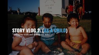 Story Vlog 2. (AS A CHILD)