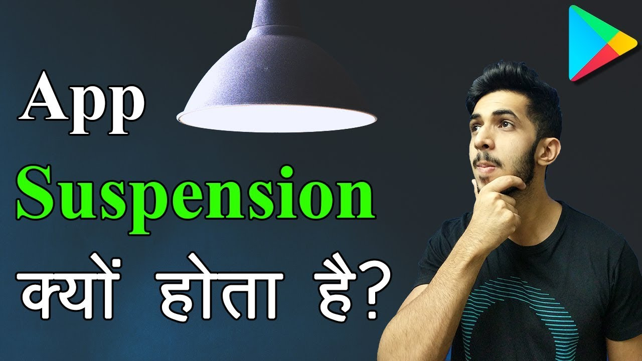 10 Tips To Save Your App From Suspension in Play Store [Hindi] - App Suspend क्यों होता है?