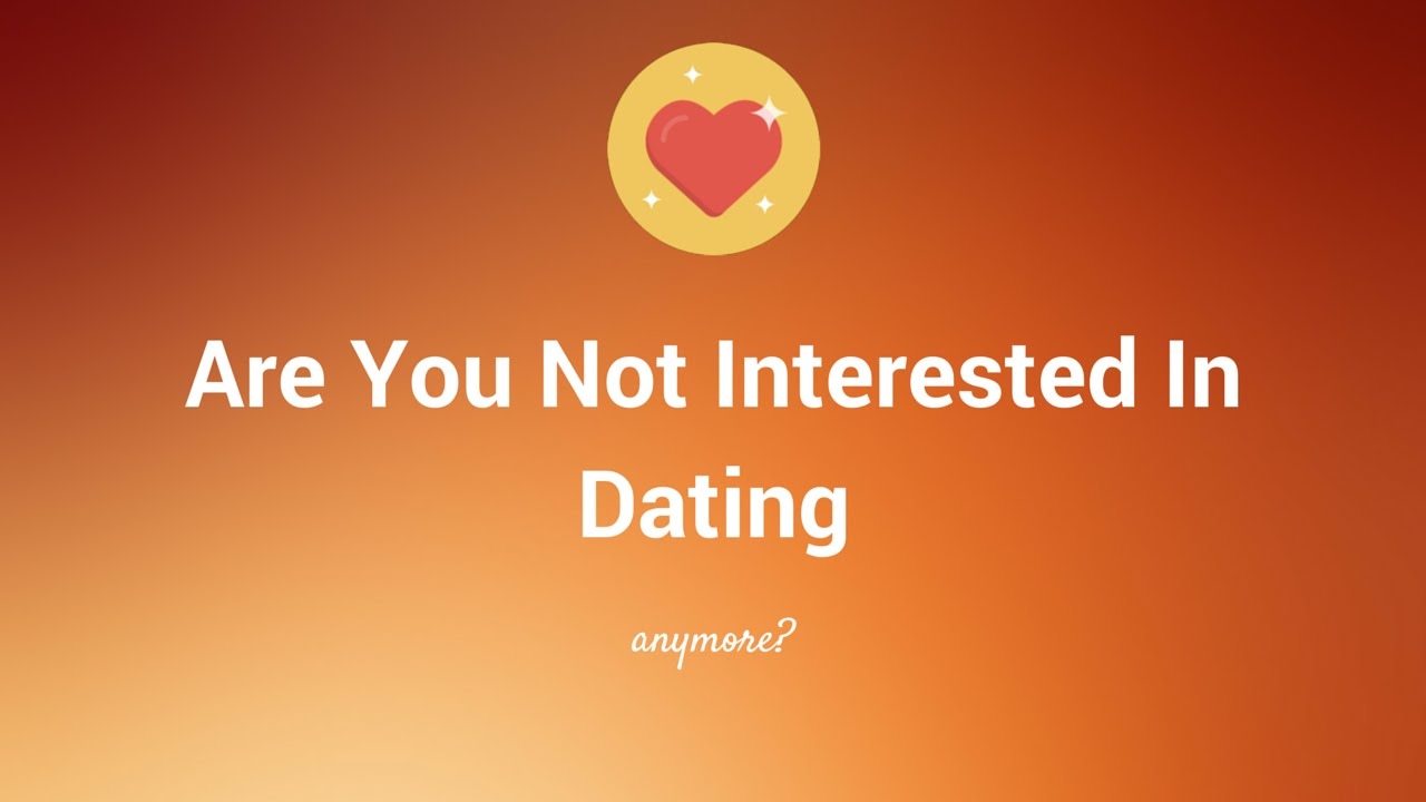 not interested in a relationship