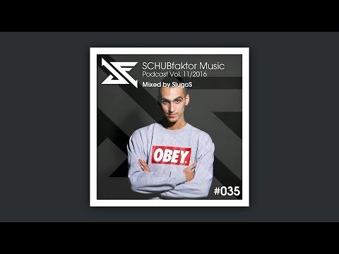 SCHUBfaktor Music Podcast Vol. 11/2016 - Mixed by SlugoS