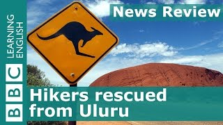 BBC News Review: Hikers rescued from Uluru