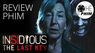 Review phim INSIDIOUS PHẦN 4: THE LAST KEY (Chìa khóa quỷ dữ)