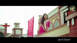 Tujhe Chand Ke Bahane Dekhu chhat par Aaja goriye Jinde Meriye lovely creation WhatsApp status