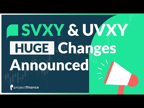 SVXY & UVXY: BIG Changes Announced By ProShares