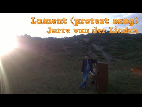 Lament (protest song) - Jurre van der Linden