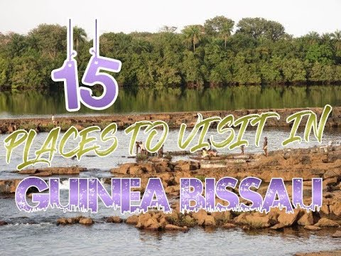 Top 15 Places To Visit In Guinea-Bissau