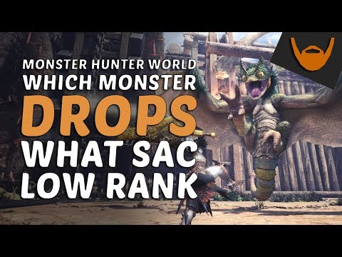 Monster Hunter World - Which Monsters Drop What Sacs / Low Rank