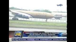 Parallel runway na solusyon sa problema ng air traffic sa NAIA, posibleng aprubahan ngayong linggo