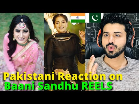 Pakistani React on Indian | Baani Sandhu ( The Boss Lady)  Latest REELS VIDEOS | Reaction Vlogger